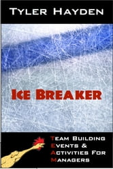 Team Building Events & Activities for Managers: Icebreakers ebook by Tyler Hayden