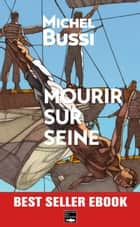 Mourir sur Seine - Best-seller ebook ebook by
