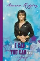 If I can do it You can do it ebook by Marissa Ridgley