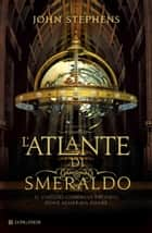 L'Atlante di smeraldo ebook by John Stephens