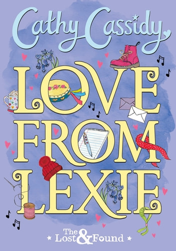 Love from Lexie (The Lost and Found) ebook by Cathy Cassidy