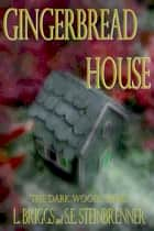 Gingerbread House ebook by L. Briggs,S.E. Steinbrenner