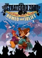 The Stratford Zoo Midnight Revue Presents Romeo and Juliet ebook by Zack Giallongo, Ian Lendler