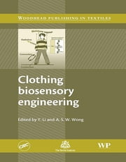 Clothing Biosensory Engineering ebook by A S W Wong,Yan Li