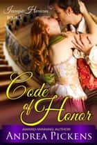 Code of Honor (Intrepid Heroines Series, Book 1) ebook by Andrea Pickens