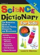 Science Dictionary for Kids ebook by Laurie Westphal