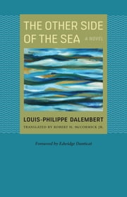 The Other Side of the Sea ebook by Louis-Philippe Dalembert,Robert H. McCormick Jr.,Edwidge Danticat