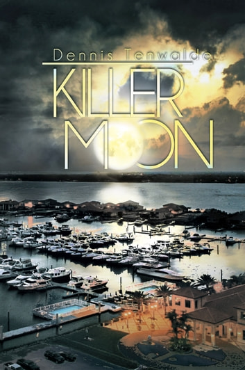 Killer Moon ebook by Dennis Tenwalde