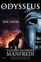 Odysseus: The Oath ebook by Valerio Massimo Manfredi