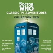 Doctor Who: Classic TV Adventures Collection Two - Six full-cast BBC TV soundtracks audiobook by Robert Holmes, David Whitaker, Don Houghton