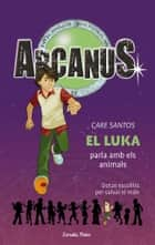 El Luka parla amb els animals ebook by Care Santos