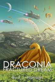 Draconia: Fractured Dream ebook by F.J. Hansen