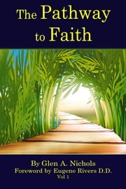 The Pathway to Faith ebook by Glen A. Nichols,Eugene Rivers D.D.
