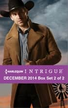 Harlequin Intrigue December 2014 - Box Set 2 of 2 ebook by Delores Fossen,Robin Perini,Aimee Thurlo