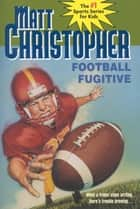 Football Fugitive ebook by Matt Christopher