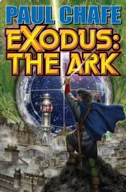 Exodus: The Ark ebook by Paul Chafe
