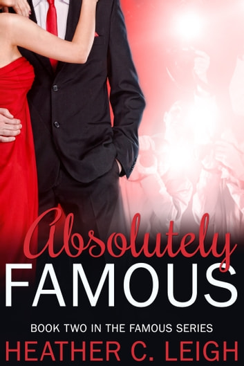 Absolutely Famous ebook by Heather C. Leigh