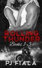 Rolling Thunder Series Books 1-3 ebook by PJ Fiala