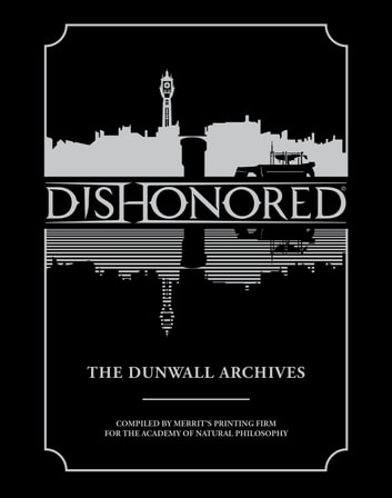Dishonored: The Dunwall Archives ebook by Various