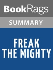 Freak the Mighty by Rodman Philbrick l Summary & Study Guide ebook by BookRags