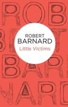 Little Victims ebook by Robert Barnard
