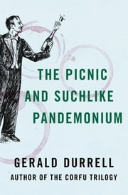 The Picnic and Suchlike Pandemonium ebook by Gerald Durrell