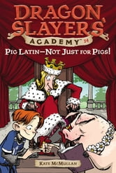 Pig Latin--Not Just for Pigs! #14 ebook by Kate McMullan
