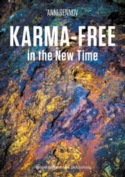 Karma-free in the New Time ebook by Anni Sennov