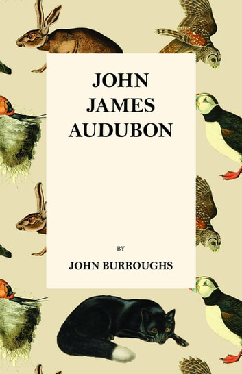 John James Audubon ebook by John Burroughs