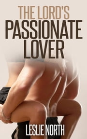 The Lord's Passionate Lover - The Royals of Monaco, #3 ebook by Leslie North