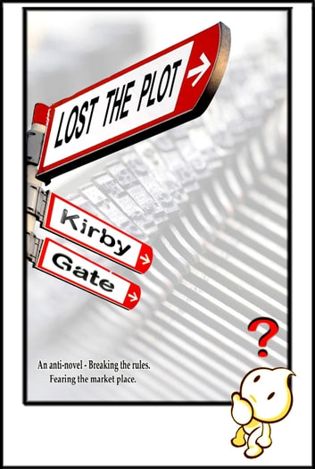 Lost The Plot ebook by Kirby Gate