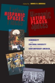 Hispanic Spaces, Latino Places - Community and Cultural Diversity in Contemporary America ebook by
