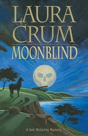 Moonblind: A Gail McCarthy Mystery ebook by Crum Laura