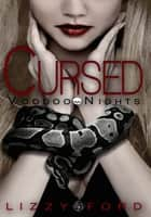 Cursed (#1, Voodoo Nights) ebook by Lizzy Ford