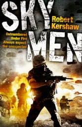 Sky Men - Always Expect the Unexpected - the Real Story of the Paras ebook by Robert Kershaw