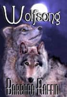 Wolfsong ebook by Barbara Raffin