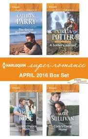 Harlequin Superromance April 2016 Box Set - The Secret Between Them\Second Chance Mom\A Soldier's Journey\Cody's Come Home ebook by Cathryn Parry,Emilie Rose,Patricia Potter,Mary Sullivan