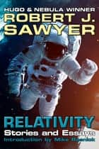 Relativity - Stories and Essays ebook by