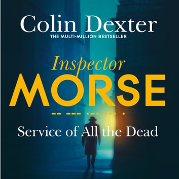 Service of All the Dead audiobook by Colin Dexter