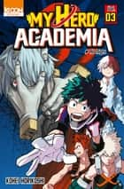 My Hero Academia T03 eBook by Kohei Horikoshi
