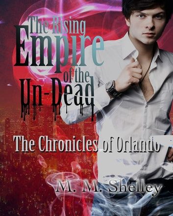 The Rising Empire of the UnDead ebook by M.M. Shelley