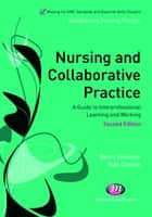 Nursing and Collaborative Practice ebook by Ruth Clemow,Benny Goodman
