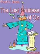 The Lost Princess of Oz ebook by L. Frank Baum