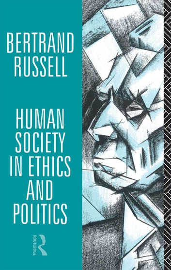 Human Society in Ethics and Politics 電子書 by Bertrand Russell