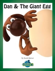 Dan & the Giant Egg ebook by David Alderton