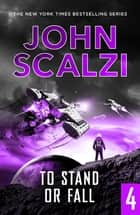 The End of All Things Part 4 - To Stand or Fall ekitaplar by John Scalzi