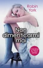 Non dimenticarmi mai ebook by Robin York