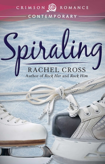 Spiraling ebook by Rachel Cross