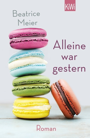 Alleine war gestern - Roman ebook by Beatrice Meier