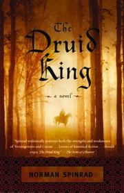 The Druid King ebook by Norman Spinrad